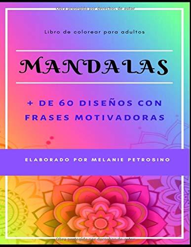 Libro de colorear Mandalas para adultos: Más de 60 diseños con frases motivadoras