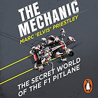 The Mechanic     The Secret World of the F1 Pitlane              By:                                                                                                                                 Marc 'Elvis' Priestley                               Narrated by:                                                                                                                                 Marc 'Elvis' Priestley                      Length: 7 hrs and 15 mins     191 ratings     Overall 4.7