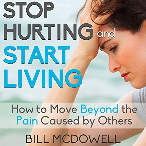 Stop Hurting and Start Living audiobook cover art