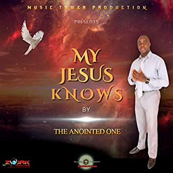 My Jesus Knows