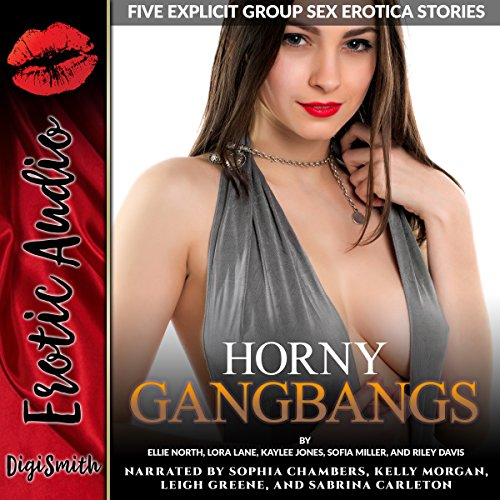 Horny Gangbangs Audiobook By Ellie North,                                                                                        Lora Lane,                                                                                        Kaylee Jones,                                                                                        Sofia Miller,                                                                                        Riley Davis cover art