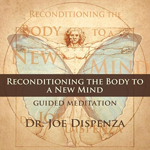 Reconditioning the Body to a New...