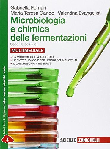 Microbiologia e chimica delle fermentazioni. Per le Scuole superiori. Con e-book. Con espansione online