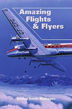 Amazing Flights and Flyers 1897181299 Book Cover