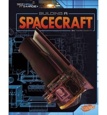 [(Building a Spacecraft)] [ By (author) Tyler Omoth, Consultant editor Ryan P Starkey, Consultant editor Barbara J Fox ] [July, 2014]