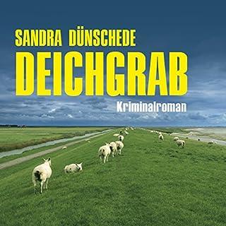 Deichgrab                   Autor:                                                                                                                                 Sandra Dünschede                               Sprecher:                                                                                                                                 Tobias Müller                      Spieldauer: 9 Std. und 20 Min.     160 Bewertungen     Gesamt 4,2