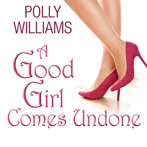A Good Girl Comes Undone audiobook cover art