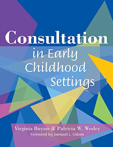 Compare Textbook Prices for Consultation in Early Childhood Settings 1 Edition ISBN 9781557667748 by Buysse Ph.D., Virginia,Wesley M.Ed., Patricia,Odom Ph.D., Samuel L.