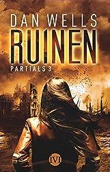 Partials: Ruinen - Dan Wells