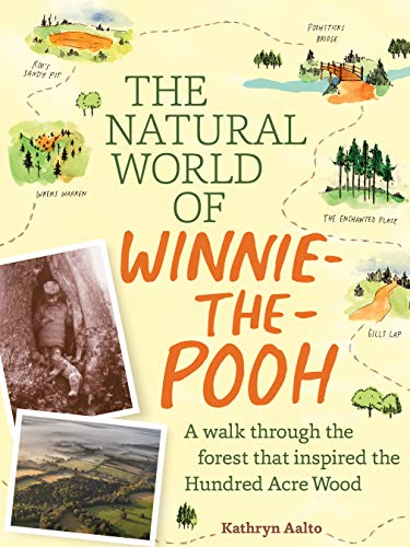 Compare Textbook Prices for The Natural World of Winnie-the-Pooh: A Walk Through the Forest that Inspired the Hundred Acre Wood  ISBN 9781604695991 by Aalto, Kathryn