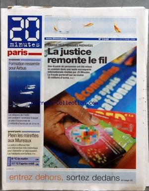 20 MINUTES PARIS [No 1046] du 05/10/2006 - CARTES TELEPHONIQUES PREPAYEES - LA JUSTICE REMONTE LE FIL - ECONOMIE - FORMATION RESSERREE POUR AIRBUS - GRAND PARIS - PLEIN LES MIRETTES AUX...