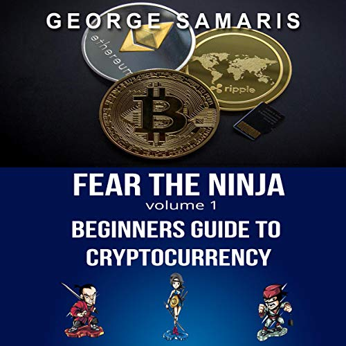 Fear the Ninja: Beginners Guide to Cryptocurrency audiobook cover art