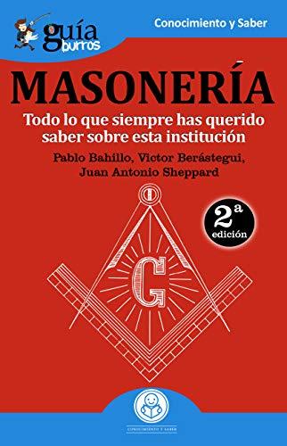 GuíaBurros La masonería: Todo lo que siempre has querido saber sobre esta institución: 35