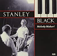 Melody Maker by Stanley Black (2008-07-08)
