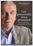 Les prostituées nous précèdent - De Polytechnique aux trottoirs de Paris