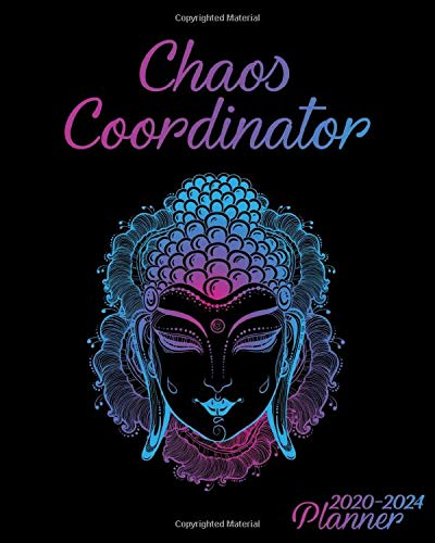 Chaos Coordinator 2020-2024 Planner: Five Year Beautiful Buddha Monthly Agenda & Calendar | Psychedelic 5 Year Organizer with To-Do's, Holidays, ... Inspirational Quotes, Vision Boards & Notes