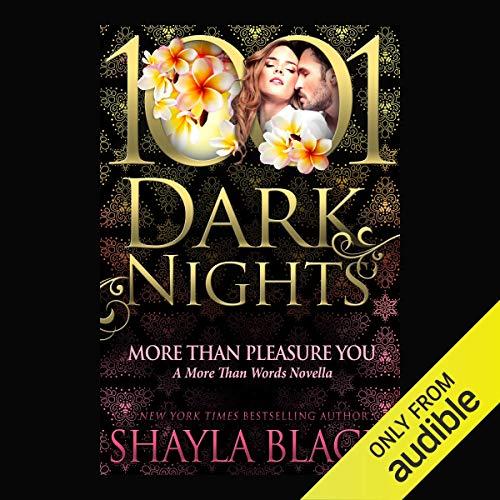 More Than Pleasure You: 1001 Dark Nights (A More Than Words Novella)