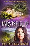JARVISFIELD: A Biographical Novel (The Macquarie Series Book 3)