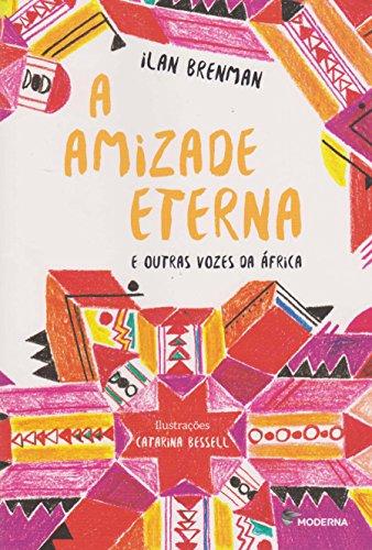 A Amizade Eterna. E Outras Vozes da África - Coleção Veredas