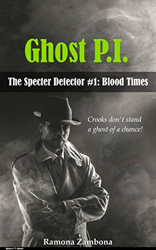 Ghost P.I.: Blood Times (The Specter Detector Book 1) (English Edition)