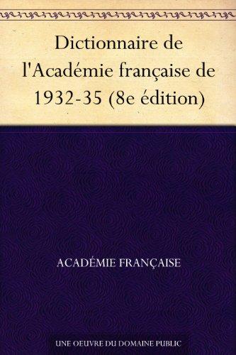 Couverture du livre Dictionnaire de l'Académie française de 1932-35 (8e édition)