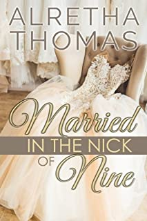 Married in the Nick of Nine (Cass & Nick) (Volume 1)