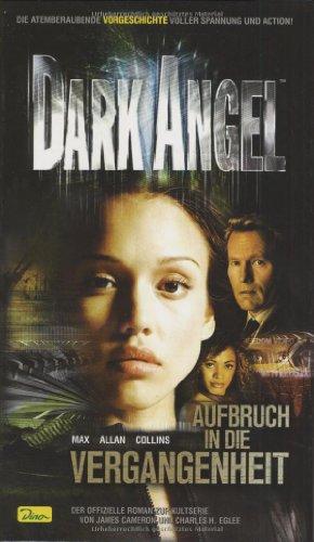 Dark Angel - Aufbruch in die Vergangenheit, Band 1
