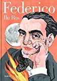 Federico: Vida de Federico García Lorca (Lumen Gráfica)