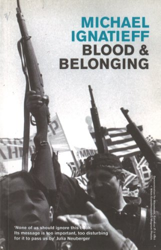 Blood And Belonging: Journeys into the New Nationalism (English Edition)