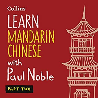 Learn Mandarin Chinese with Paul Noble - Part 2     Mandarin Chinese Made Easy with Your Personal Language Coach              By:                                                                                                                                 Paul Noble,                                                                                        Kai-Ti Noble                               Narrated by:                                                                                                                                 Paul Noble                      Length: 5 hrs and 12 mins     2 ratings     Overall 5.0