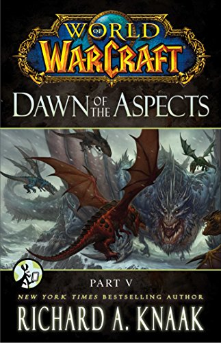 World of Warcraft: Dawn of the Aspects: Part V (English Edition)