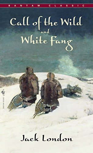 The Call of the Wild and White Fang 0553212338 Book Cover