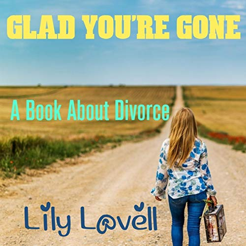 Glad You're Gone: A Book About Divorce Titelbild