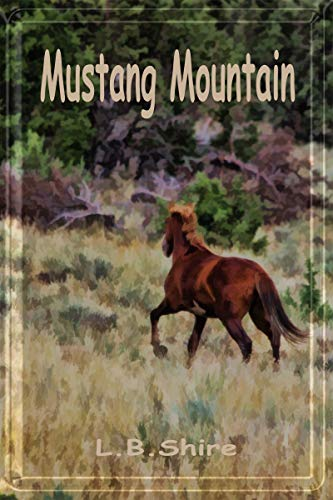 Mustang Mountain by [L.B. Shire]