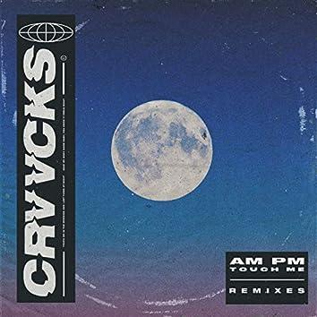 AM PM (Touch Me) (Remixes)