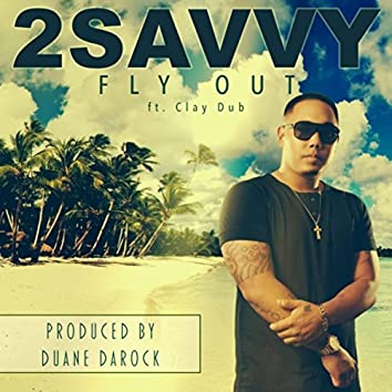 Fly Out (feat. Clay Dub)