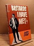 Bastards I Have Met: An ABC of Bastardry