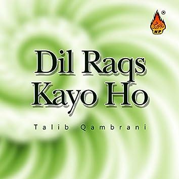 Dil Raqs Kayo Ho