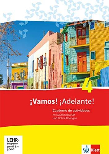 ¡Vamos! ¡Adelante! 4: Cuaderno de actividades mit Multimedia-CD und Online-Übungen 4. Lernjahr (¡Vamos! ¡Adelante! Spanisch als 2. Fremdsprache. Ausgabe ab 2014)