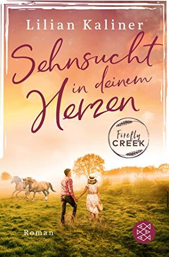 Buchseite und Rezensionen zu 'Firefly Creek: Sehnsucht in deinem Herzen (Firefly-Creek-Serie, Band 1)' von Lilian Kaliner