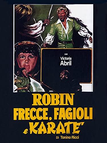 Robin, Frecce, Fagioli e Karate