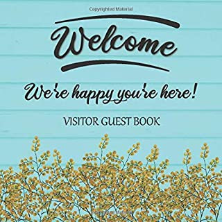 Visitor Guest Book Welcome We're Happy You're Here!: Sign In Log Book For Vacation Rentals, AirBnB, Bed & Breakfast, Beach House, Guest House & More:  Seafoam Green Wood Floral Design