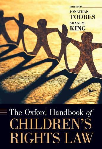The Oxford Handbook of Children's Rights Law (Oxford Handbooks)