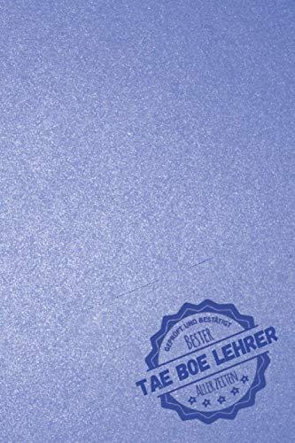 Geprüft und Bestätigt bester Tae Bo Lehrer aller Zeiten: Notizbuch inkl. To Do Liste | Das perfekte Geschenk für Männer, die Tae Bo beibringen | Geschenkidee | Geschenke | Geschenk