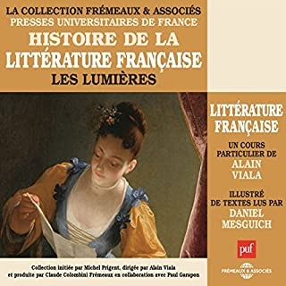 Les Lumières (Histoire de la littérature française 4)                   Written by:                                                                                                                                 Alain Viala                               Narrated by:                                                                                                                                 Daniel Mesguich,                                                                                        Alain Viala                      Length: 6 hrs and 16 mins     Not rated yet     Overall 0.0