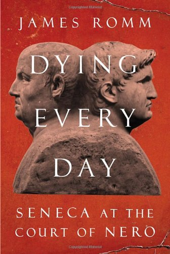 Image of Dying Every Day: Seneca at the Court of Nero