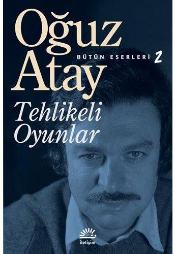 Tehlikeli Oyunlar: Bütün Eserleri 2 (Turkish Edition)