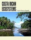 Costa Rican Ecosystems - Maarten Kappelle