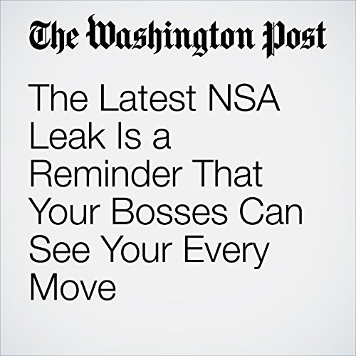 The Latest NSA Leak Is a Reminder That Your Bosses Can See Your Every Move copertina