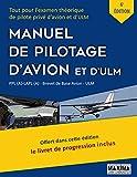 Le Manuel de Pilotage d'Avion et d'ULM - 6e édition: Tout pour l'examen théorique de pilote privé d'avion et d'ULM